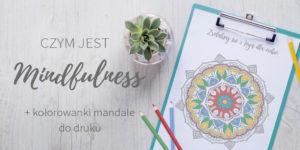 Czym jest Mindfulness + kolorowanki do druku