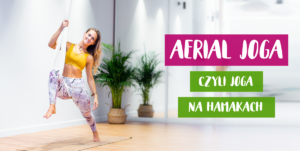 Aerial joga czyli joga na hamakach