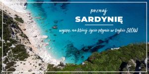 Poznaj Sardynię, wyspę na której życie płynie w trybie SLOW